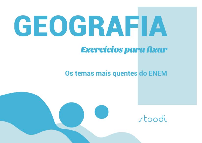 Geografia Temas Quentes: exercícios para fixar