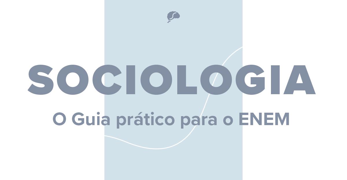 5 tópicos de Sociologia que mais caem no Enem