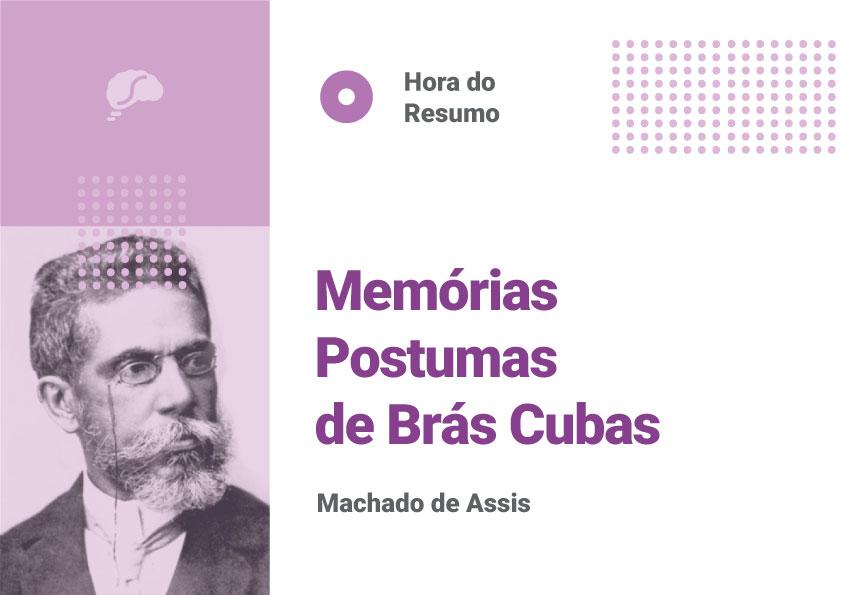 Resumo: Memórias Póstumas de Brás Cubas