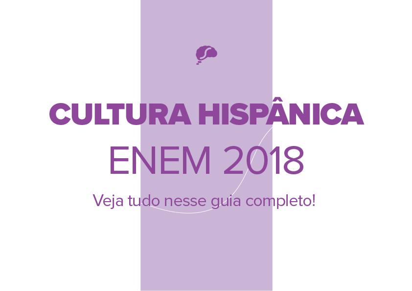 Como a cultura hispânica cai no Enem?