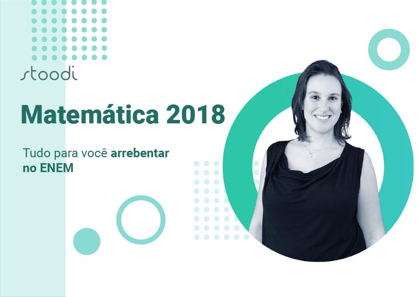 Matemática 2018: tudo para você arrebentar no Enem