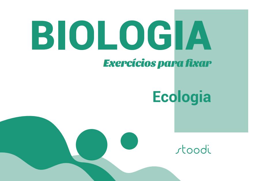 Ecologia: exercícios para fixar