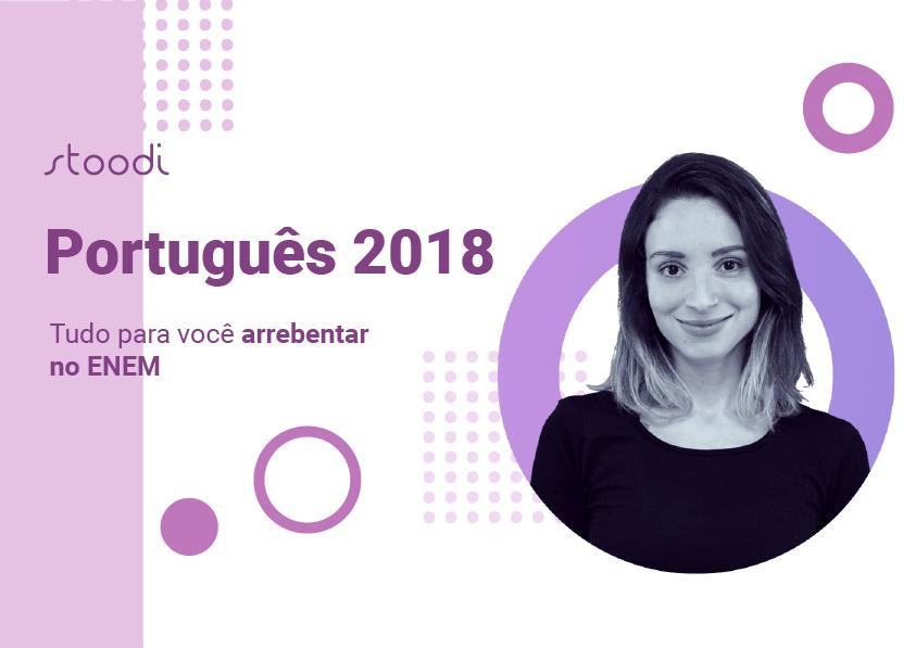Português 2018: tudo para você arrebentar no Enem